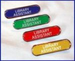 LIBRARY ASSISTANT - BAR Lapel Badge